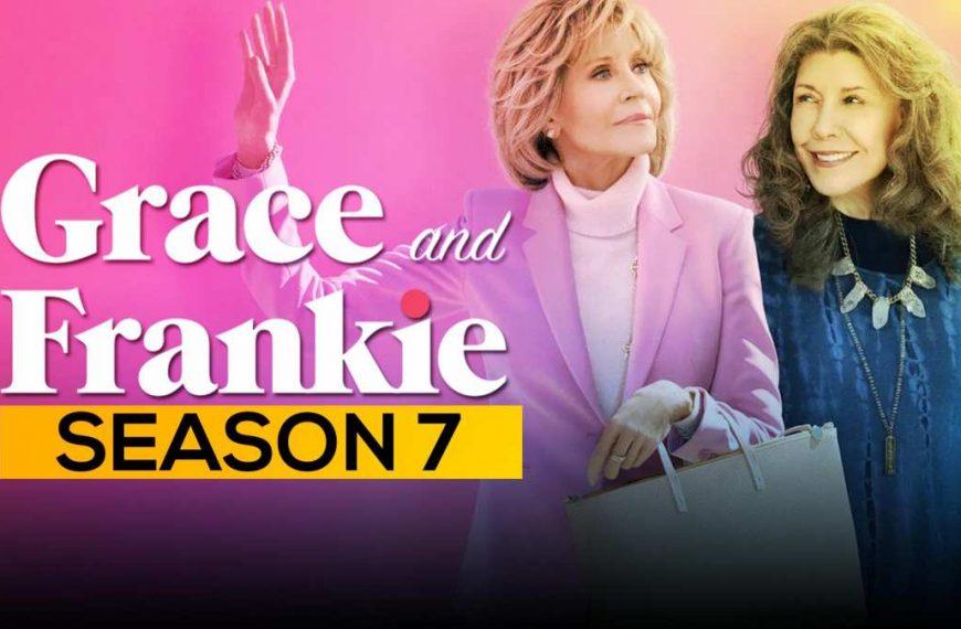 Grace and Frankie Season 7